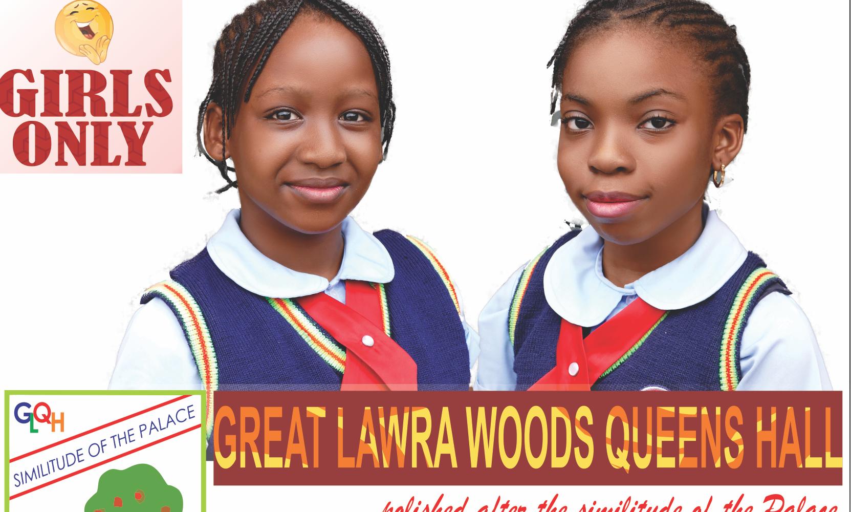 GREAT LAWRA WOODS QUEENS (GIRLS ONLY SCHOOL)